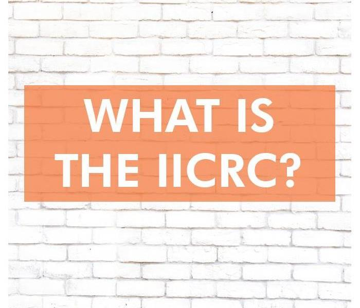 Why SERVPRO Why Is IICRC Certification Important?